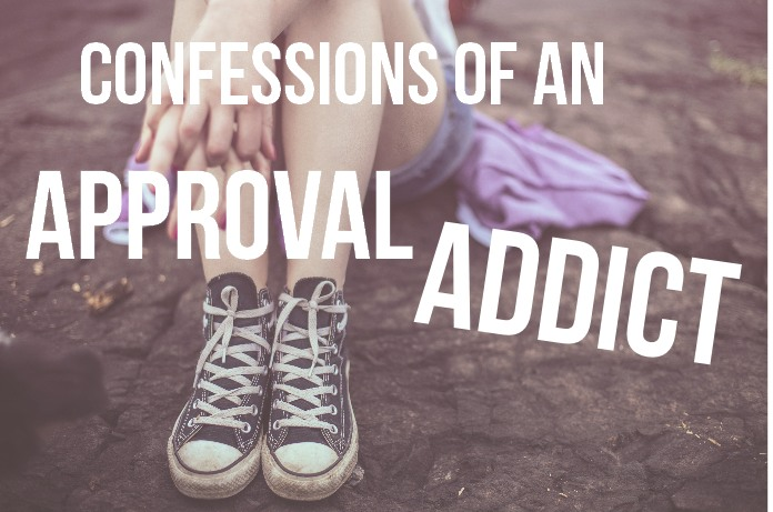 Confessions of an Approval Addict